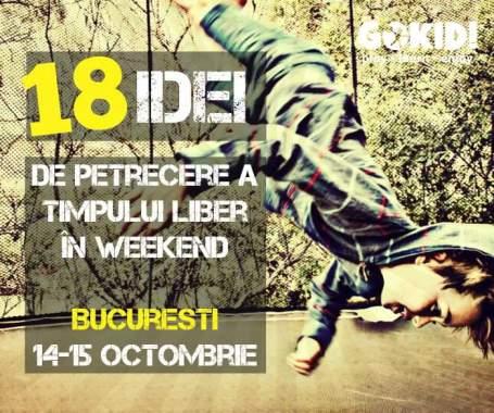 Idei de Petrecere a Timpului Liber în Weekend 14-15 octombrie R